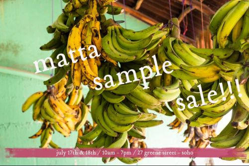 Don't Miss Matta's Annual Sample Sale, July 17th - 18th