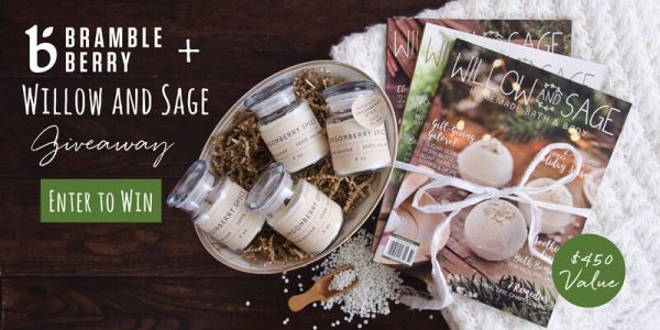 Bramble Berry + Willow and Sage Team Up for a Special Giveaway Worth $450!